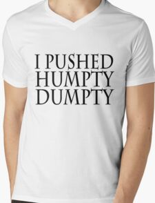 I pushed humpty dumpty Mens V-Neck T-Shirt