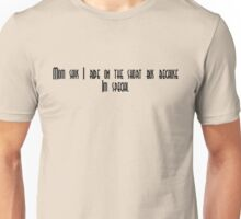 My mom says I ride the short bus because I'm special Unisex T-Shirt