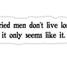 Married men don't live longer, it only seems like it Sticker