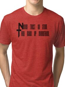 Never trust an atom, they make up everything. Tri-blend T-Shirt