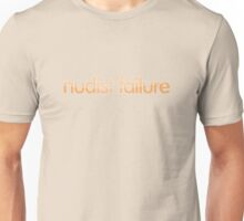 nudist failure Unisex T-Shirt