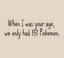 When I was your age, we only had 151 Pokemon by SlubberBub