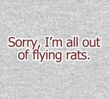 Sorry, I'm all out of flying rats by SlubberBub