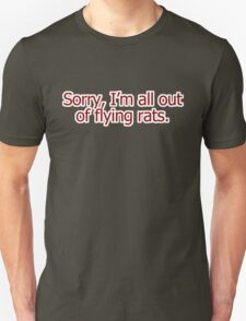 Sorry, I'm all out of flying rats T-Shirt