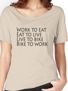 Work eat live bike Women's Relaxed Fit T-Shirt
