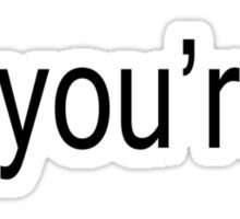 you're Sticker