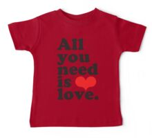 All You Need Is Love ♥  Baby Tee