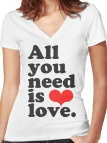 All You Need Is Love ♥  Women's Fitted V-Neck T-Shirt