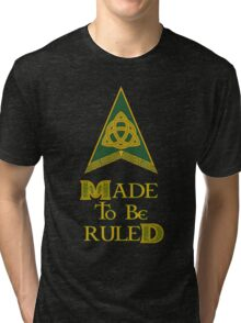 Made to be Ruled Tri-blend T-Shirt