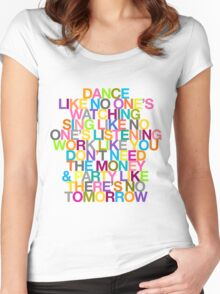 DANCE LIKE THERE'S NO TOMORROW Women's Fitted Scoop T-Shirt