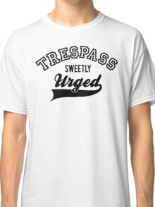 Trespass Sweetly Urged - Shakespeare T-Shirt [Black] Classic T-Shirt