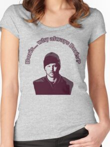 """Boris... why always Boris? (""""The Wire"""") Women's Fitted Scoop T-Shirt"""