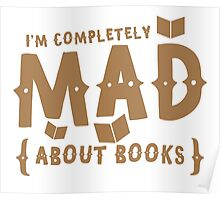 I'm completely MAD about books! Poster