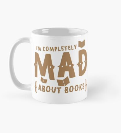 I'm completely MAD about books! Mug
