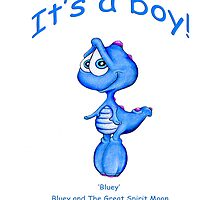 'Its a boy!' Featuring Baby Bluey by Robert Karl Hanson