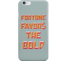 """""""Fortune Favors the Bold"""" iPhone Case/Skin"""