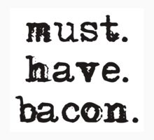 Must.Have.Bacon. by trevorr