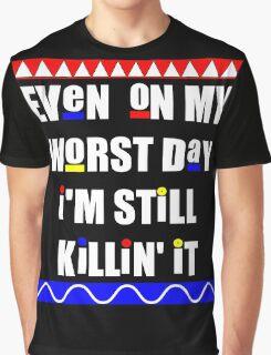 Still Killin' It Graphic T-Shirt