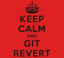 Keep Calm Geeks: Git Revert Kids Tee