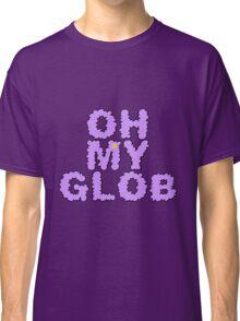 OH MY GLOB Classic T-Shirt
