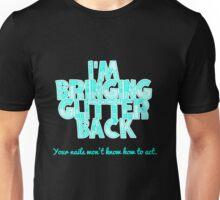 Bringing Glitter Back. Unisex T-Shirt