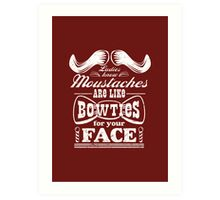 Moustaches: Bowties for Your Face Art Print