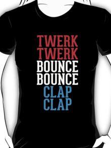Twerk bounce clap red white blue T-Shirt