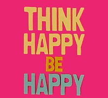 Think happy be happy - Iphone case  by sullat04