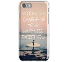 No one is in charge of your happiness except you - Iphone Case  iPhone Case/Skin