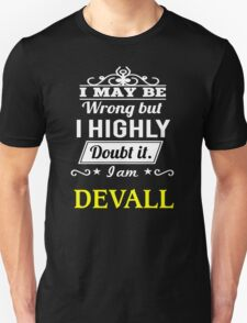 DEVALL I May Be Wrong But I Highly Doubt It I Am ,T Shirt, Hoodie, Hoodies, Year, Birthday  T-Shirt