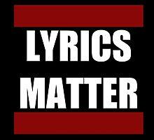 Lyrics Matter  by sayers