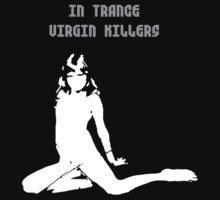 In Trance Virgin Killers by punglam