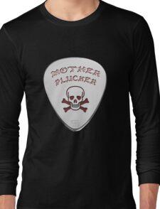 Mother Plucker Long Sleeve T-Shirt