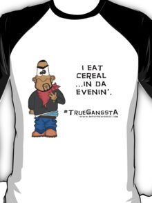 #TrueGangsta T-Shirt