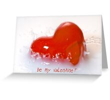 Be my Valentine? - Card Greeting Card