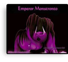 'Emperor Monstronto' Canvas Print