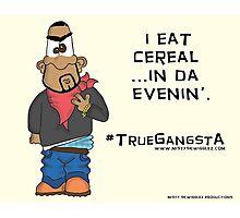 #TrueGangsta Photographic Print