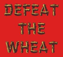 Defeat The Wheat by Conrad B. Hart