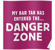 My bar tab has entered the... DANGER ZONE Poster