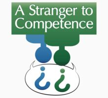 A Stranger To Competence by Lee Edward McIlmoyle