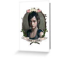 Endure and Survive - Ellie // The Last of Us  Greeting Card