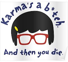 According to Tina, Karma's a B*tch Poster