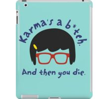 According to Tina, Karma's a B*tch iPad Case/Skin