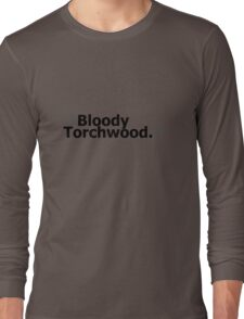 """Bloody Torchwood."" Long Sleeve T-Shirt"