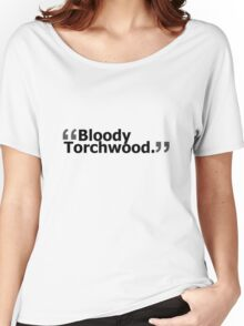 """Bloody Torchwood."" Women's Relaxed Fit T-Shirt"