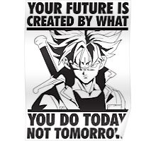 Future Trunks - Create Your Future Poster