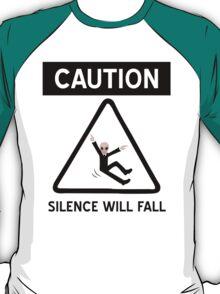 Caution Silence Will Fall T-Shirt