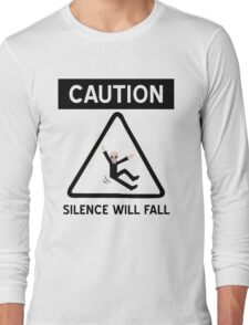 Caution Silence Will Fall Long Sleeve T-Shirt
