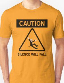 Caution Silence Will Fall Unisex T-Shirt