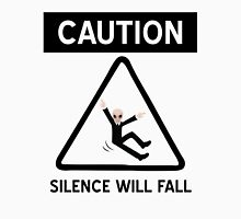 Caution Silence Will Fall Unisex T-Shirt